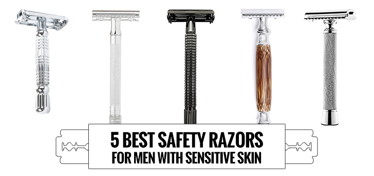 5 Best Safety Razors For Men With Sensitive Skin 2018 Reviews