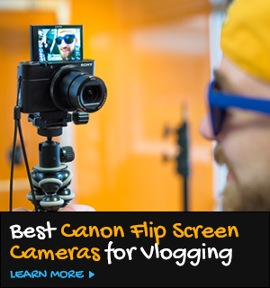 Best Canon Camera with Flip Screen for Vlogging