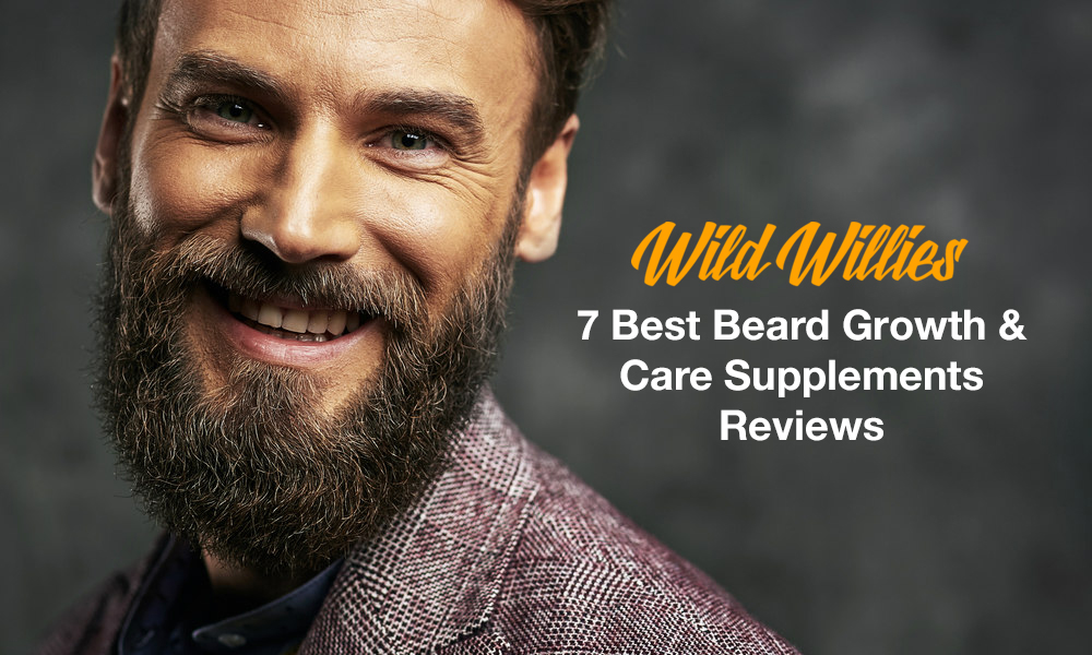 7 Wild Willies Best Beard Growth Supplements